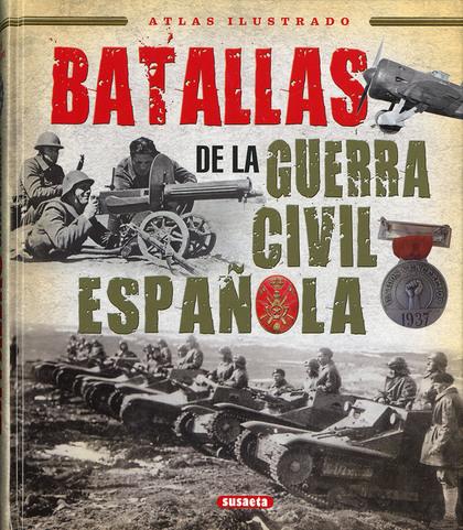 BATALLAS DE LA GUERRA CIVIL ESPAÑOLA.