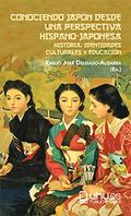 CONOCIENDO JAPÓN DESDE UNA PERSPECTIVA HISPANO-JAPONESA. HISTORIA, IDENTIDADES CULTURALES Y EDU
