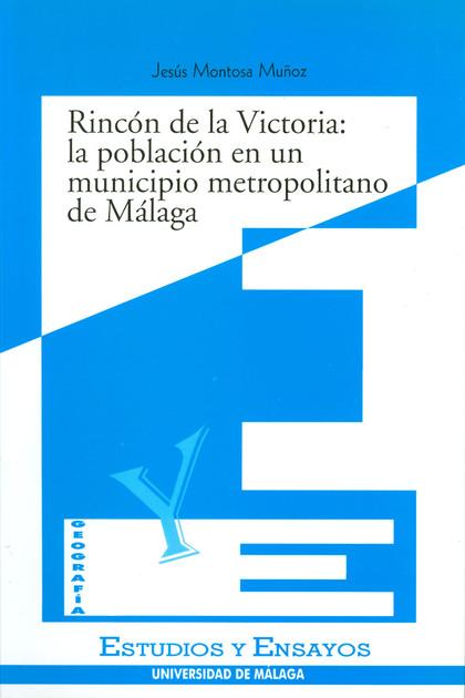 RINCON DE LA VICTORIA: LA POBLACION EN UN MUNICIPIO METROPOLITANO