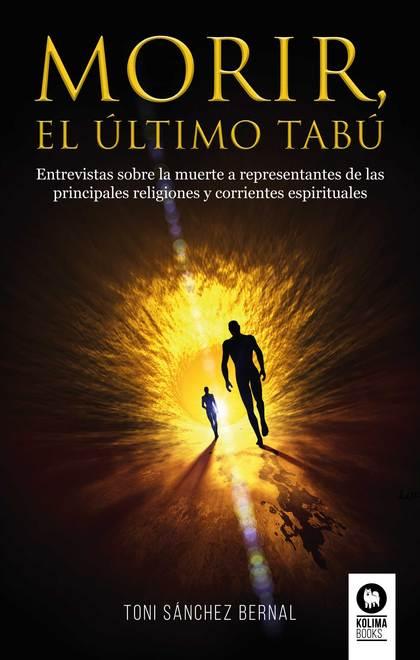 MORIR, EL ÚLTIMO TABÚ. ENTREVISTAS SOBRE LA MUERTE A REPRESENTANTES DE LAS PRINCIPALES RELIGION