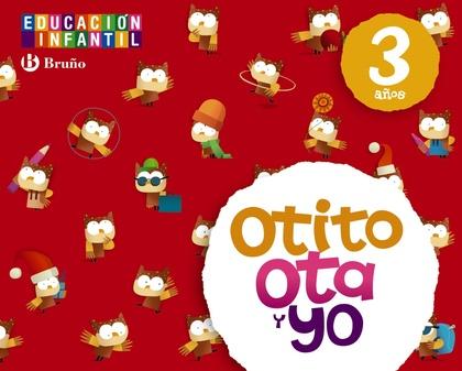 OTITO, OTA Y YO, EDUCACIÓN INFANTIL, 3 AÑOS. LIBRO DEL ALUMNO.