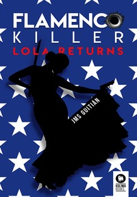 FLAMENCO KILLER. LOLA RETURNS