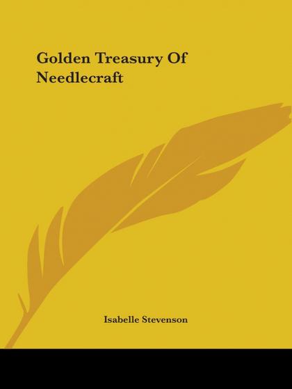 GOLDEN TREASURY OF NEEDLECRAFT