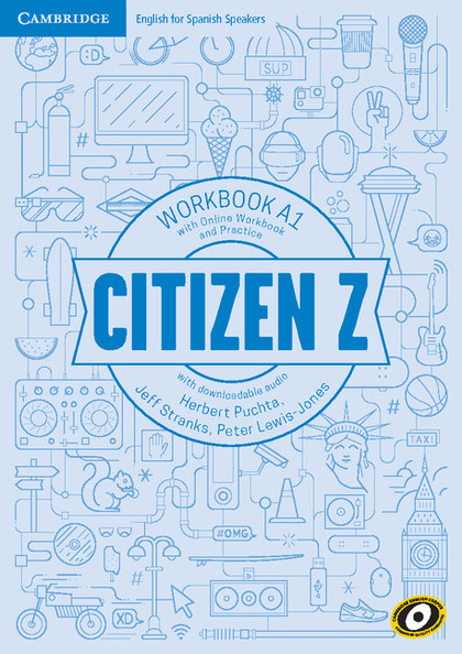 CITIZEN Z A1 WORKBOOK WITH ONLINE WORKBOOK AND PRACTICE, WITH DOWNLOADABLE AUDIO.