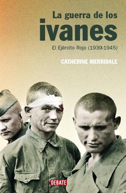 LA GUERRA DE LOS IVANES: EL EJÉRCITO ROJO (1939-1945)