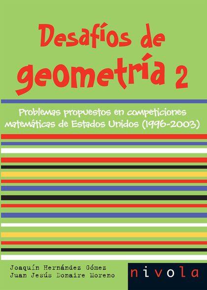 DESAFÍOS DE GEOMETRÍA 2: PROBLEMAS PROPUESTOS EN COMPETICIONES MATEMÁTICAS DE ESTADOS UNIDOS (1