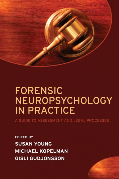 FORENSIC NEUROPSYCHOLOGY IN PRACTICE
