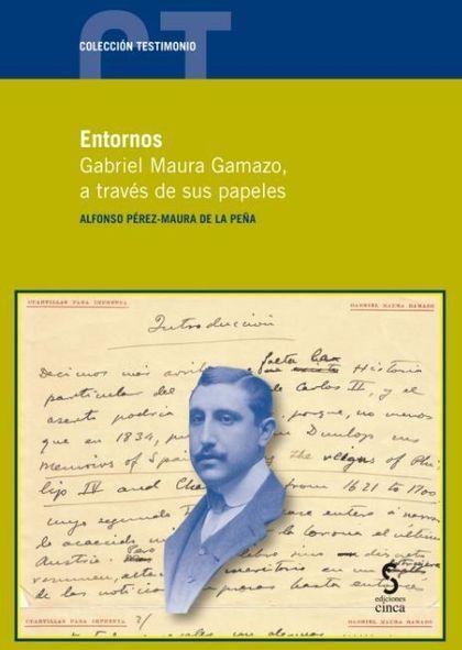 ENTORNOS GABRIEL MAURA GAMAZO A TRAVES DE SUS PAPELES