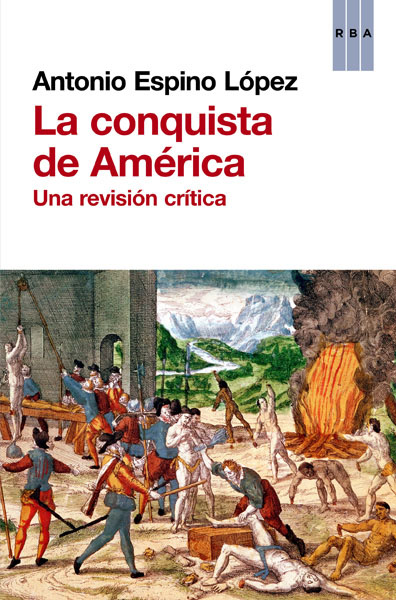 LA CONQUISTA DE AMÉRICA : UNA REVISIÓN CRÍTICA
