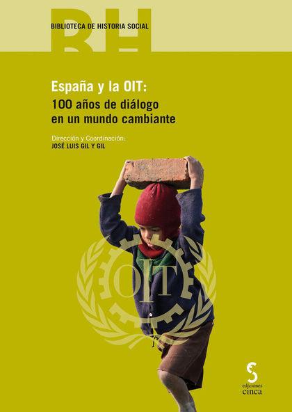 ESPAÑA Y LA OIT:. 100 AÑOS DE DIÁLOGO EN UN MUNDO CAMBIANTE