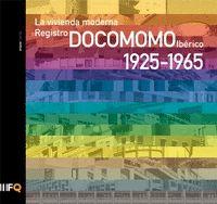 LA VIVIENDA MODERNA 1925-1965 : REGISTRO DOCOMOMO IBÉRICO