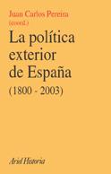 LA POLÍTICA EXTERIOR DE ESPAÑA (1800-2003): HISTORIA, CONDICIONANTES Y