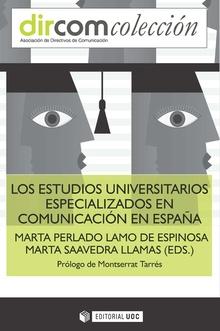 LOS ESTUDIOS UNIVERSITARIOS ESPECIALIZADOS EN COMUNICACIÓN EN ESPAÑA