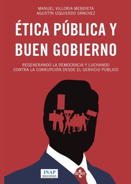 ÉTICA Y BUEN GOBIERNO: REGENERANDO LA DEMOCRACIA Y LUCHANDO CONTRA LA CORRUPCIÓN.