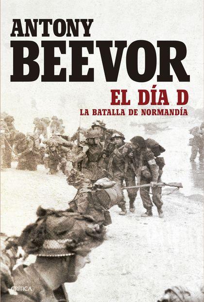 EL DÍA D. LA BATALLA DA NORMANDÍA