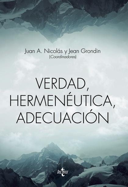VERDAD, HERMENEÚTICA, ADECUACIÓN.