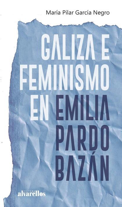 GALIZA E FEMINISMO EN EMILIA PARDO BAZÁN.