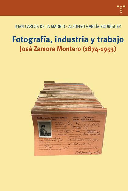 FOTOGRAFÍA, INDUSTRIA Y TRABAJO
