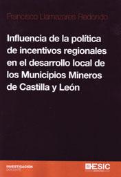 INFLUENCIA DE LA POLÍTICA DE INCENTIVOS REGIONALES  EN EL DESARROLLO LOCAL DE LO.