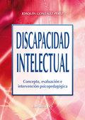 DISCAPACIDAD INTELECTUAL: CONCEPTO, EVALUACIÓN E INTERVENCIÓN PSICOPED