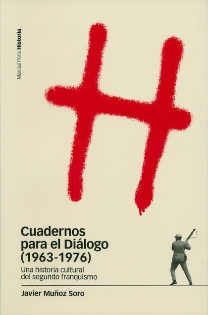 CUADERNOS PARA EL DIÁLOGO (1963-1976): UNA HISTORIA CULTURAL DEL SEGUN