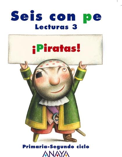 ¡PIRATAS!, 3 EDUCACIÓN PRIMARIA. LECTURAS