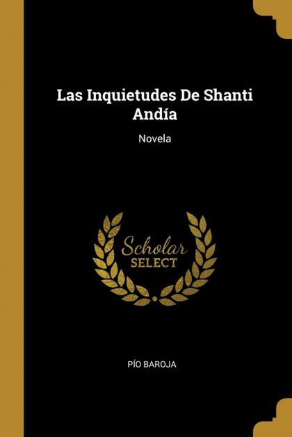 LAS INQUIETUDES DE SHANTI ANDÍA. NOVELA