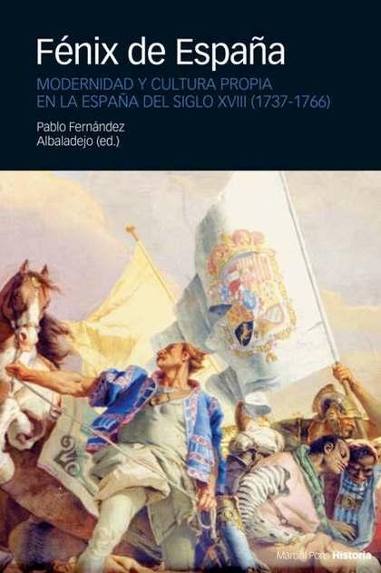 FÉNIX DE ESPAÑA: MODERNIDAD Y CULTURA PROPIA EN LA ESPAÑA DEL SIGLO XV