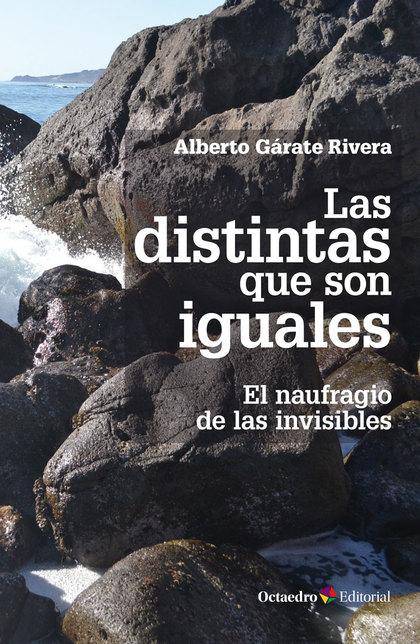 LAS DISTINTAS QUE SON IGUALES. EL NAUFRAGIO DE LAS INVISIBLES