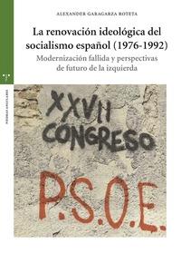 LA RENOVACIÓN IDEOLÓGICA DEL SOCIALISMO ESPAÑOL (1976-1992)                     MODERNIZACIÓN F