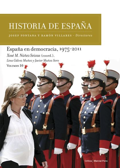 ESPAÑA EN DEMOCRACIA, 1975-2011. HISTORIA DE ESPAÑA VOL. 10