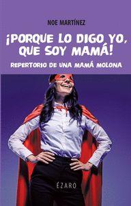 PORQUE LO DIGO YO, QUE SOY MAMÁ. REPERTORIO DE UNA MAMÁ MOLONA