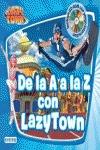 DE LA A A LA Z CON LAZY TOWN