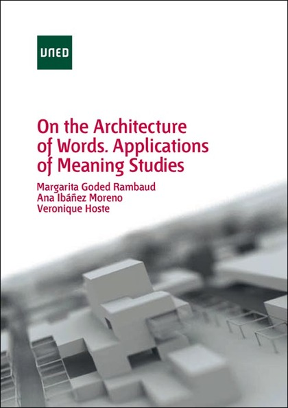 ON THE ARCHITECTURE OF WORDS : APPLICATIONS OF MEANING STUDIES