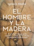 EL HOMBRE Y LA MADERA. EBOOK.