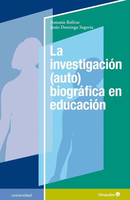 LA INVESTIGACIÓN (AUTO)BIOGRÁFICA EN EDUCACIÓN.