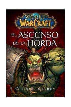 WORLD OF WARCRAFT: EL ASCENSO DE LA HORDA.