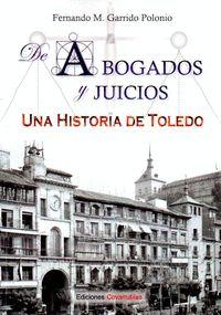 ABOGADOS Y JUICIOS UNA HISTORIA DE TOLEDO