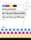 ACTUALIDAD EN LA PRODUCCIÓN DE ARTES GRÁFICAS