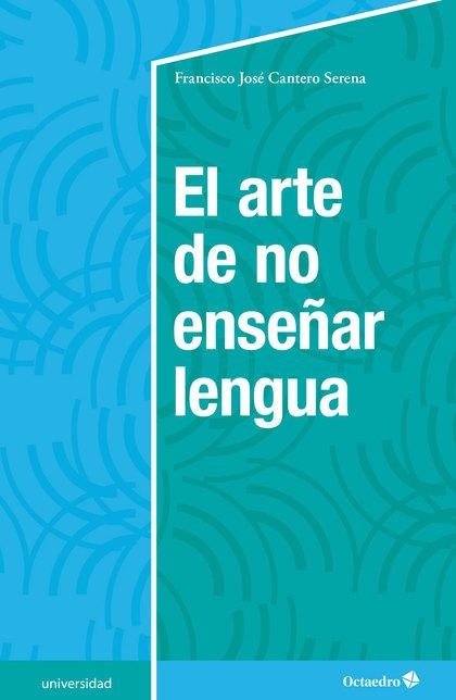 EL ARTE DE NO ENSEÑAR LENGUA.