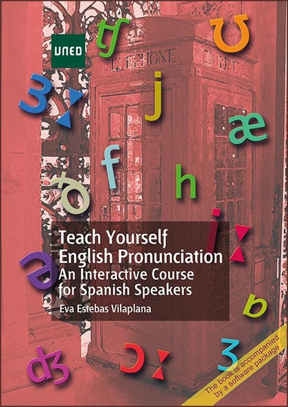 TEACH YOURSELF ENGLISH PRONUNCIATION : AN INTERACTIVE COURSE FOR SPANISH SPEAKERS