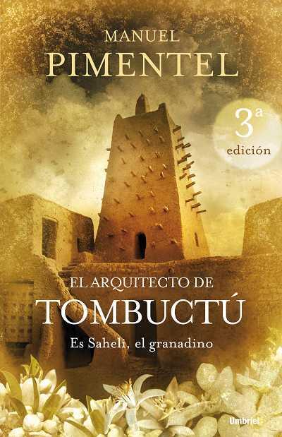 EL ARQUITECTO DE TOMBUCTÚ : ES SAHELI, EL GRANADINO