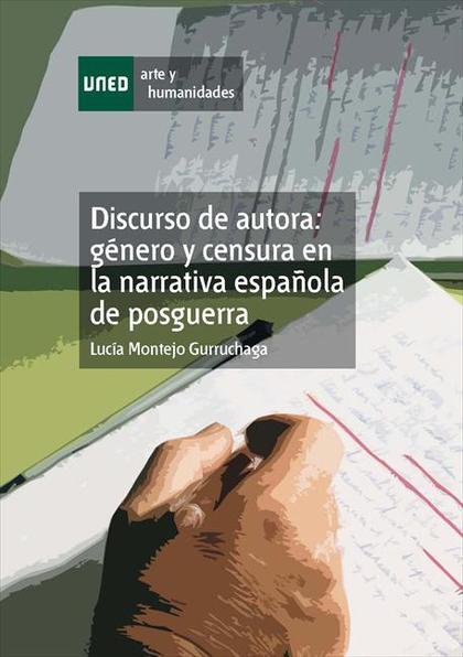 DISCURSO DE AUTORA : GÉNERO Y CENSURA EN LA NARRATIVA ESPAÑOLA DE POSGUERRA