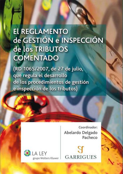 EL REGLAMENTO DE GESTIÓN E INSPECCIÓN DE LOS TRIBUTOS COMENTADO