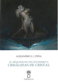 EL RÉQUIEM DE WELTSCHMERZ II CRISÁLIDAS DE CRISTAL.