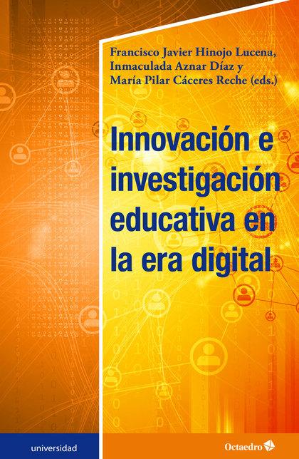 INNOVACIÓN E INVESTIGACIÓN EDUCATIVA EN LA ERA DIGITAL.