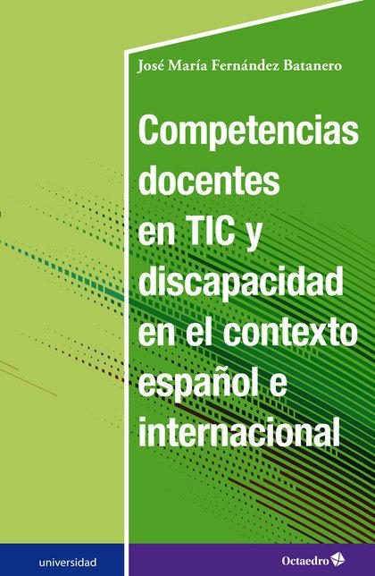 COMPETENCIAS DOCENTES EN TIC Y DISCAPACIDAD EN EL CONTEXTO ESPAÑOL E INTERNACION.