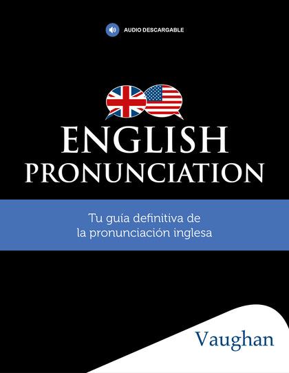 ENGLISH PRONUNCIATION BY VAUGHAN.