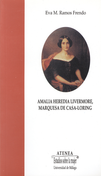AMALIA HEREDIA LIVERMORE, MARQUESA DE CASA-LORING
