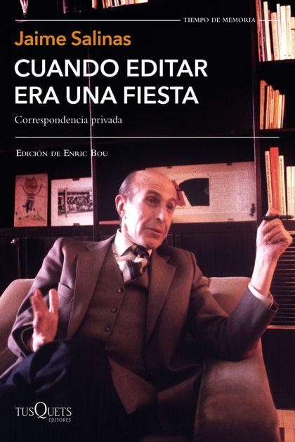 CUANDO EDITAR ERA UNA FIESTA. CORRESPONDENCIA PRIVADA. EDICIÓN DE ENRIC BOU